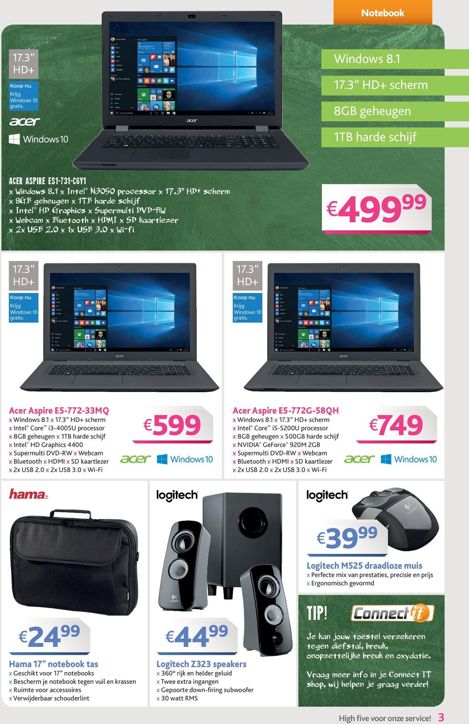 17.3 HD+ Koop nu. Krijg gratis. Acer Aspire E5-772-33MQ x Windows 8.1 x 17.