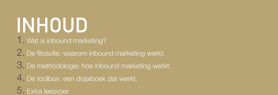 De methodologie: hoe inbound marketing werkt. 4.