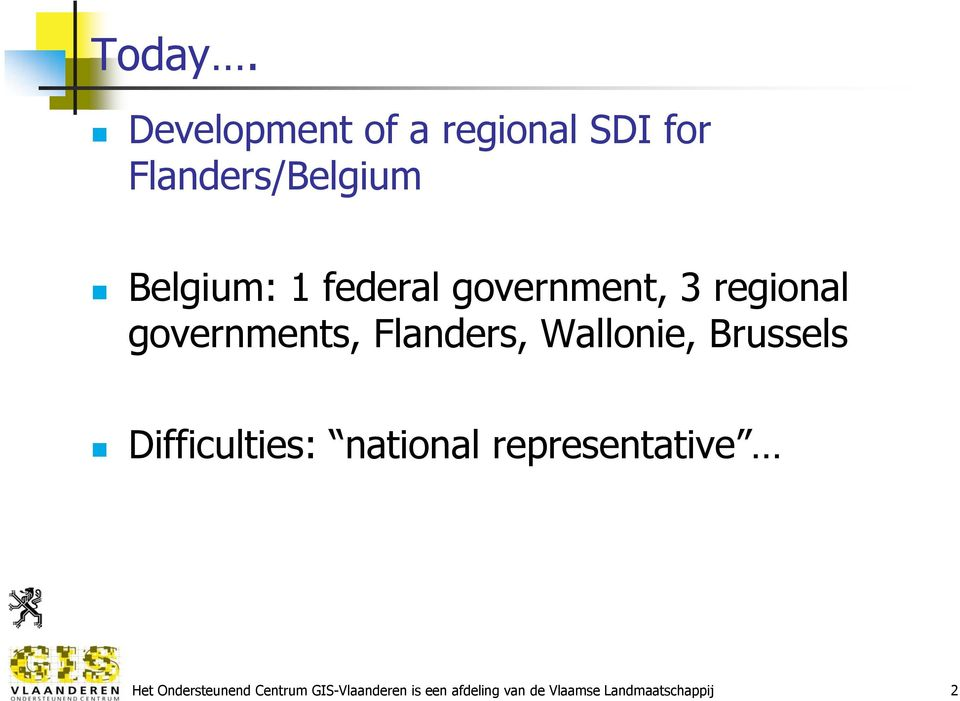 federal government, 3 regional governments, Flanders, Wallonie,