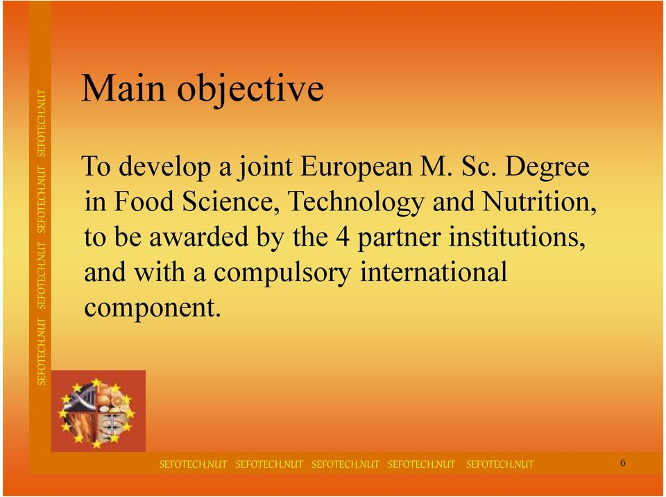 to be awarded by the 4 partner institutions, and