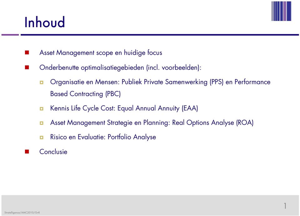 Based Contracting (PBC) Kennis Life Cycle Cost: Equal Annual Annuity (EAA) Asset Management