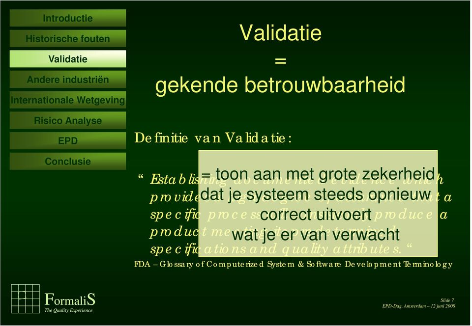 will consistently uitvoert produce a product meeting wat je its er predetermined van verwacht
