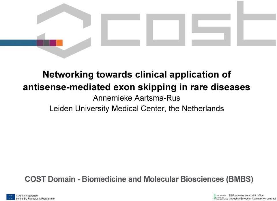 COST Domain - Biomedicine and Molecular Biosciences (BMBS) COST is supported by the
