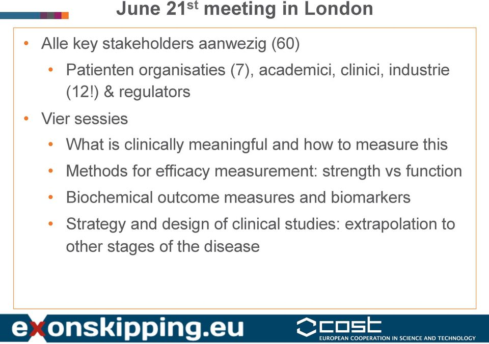 ) & regulators Vier sessies What is clinically meaningful and how to measure this Methods for