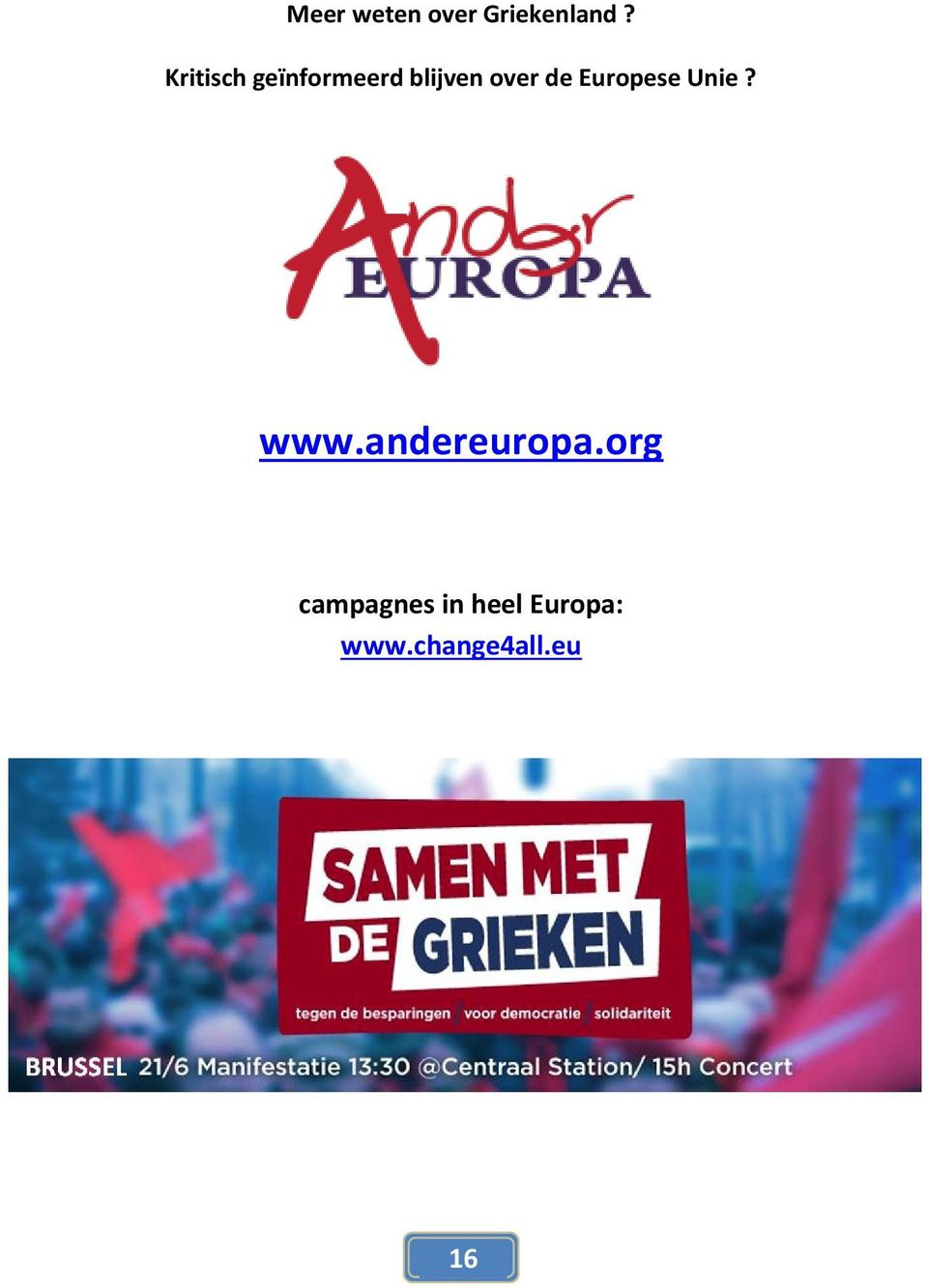 de Europese Unie? www.andereuropa.