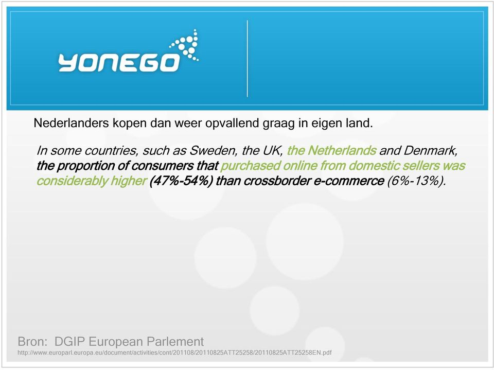 that purchased online from domestic sellers was considerably higher (47%-54%) than crossborder