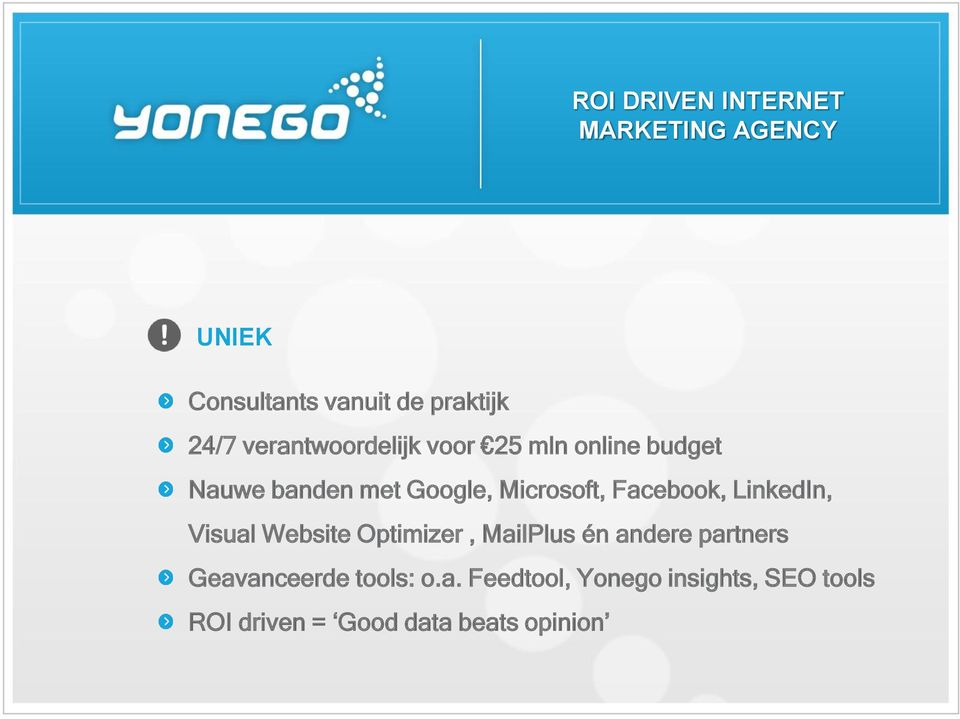 Facebook, LinkedIn, Visual Website Optimizer, MailPlus én andere partners