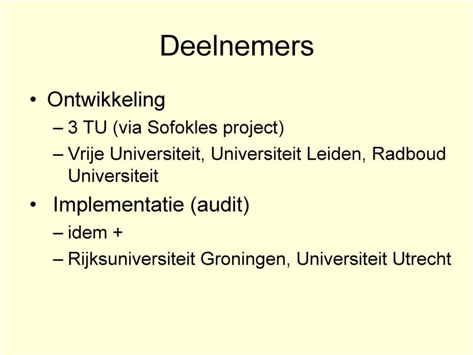 Leiden, Radboud Universiteit Implementatie