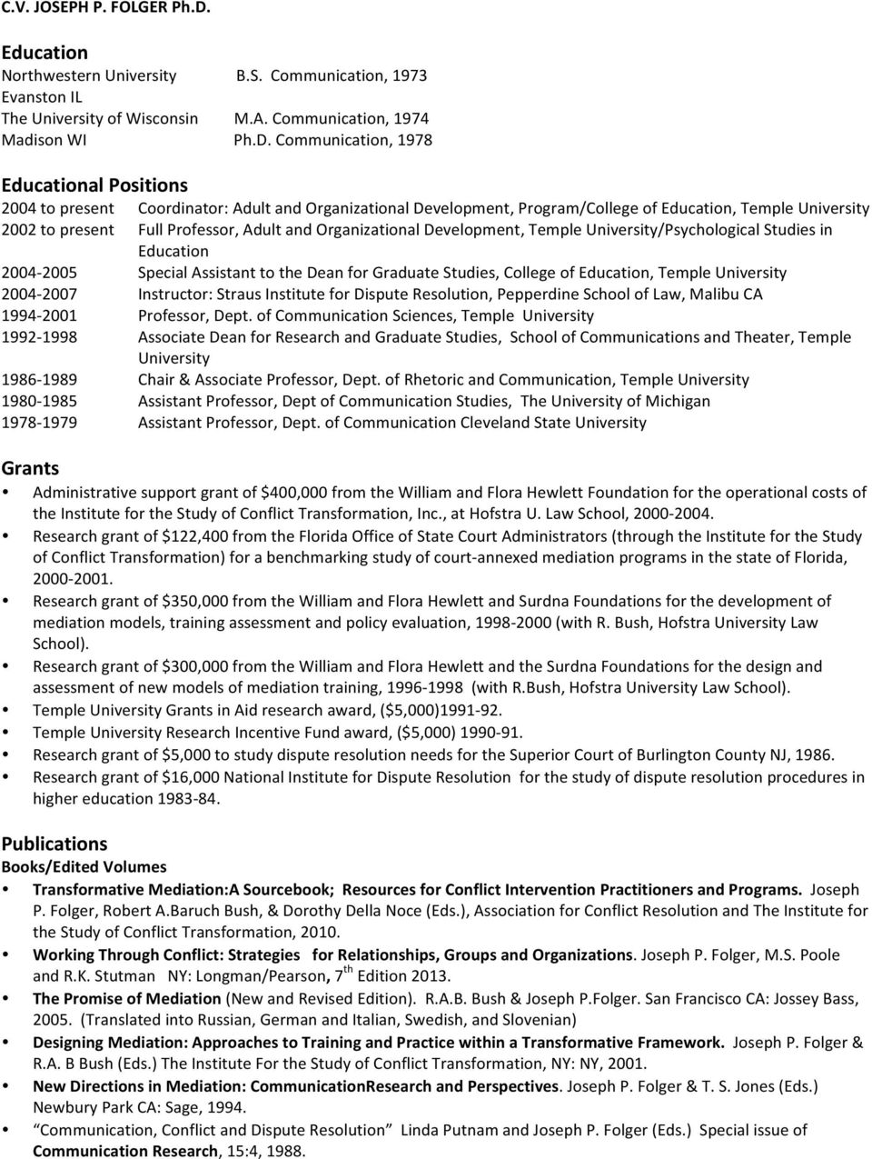 Communication, 1978 Educational Positions 2004 to present Coordinator: Adult and Organizational Development, Program/College of Education, Temple University 2002 to present Full Professor, Adult and