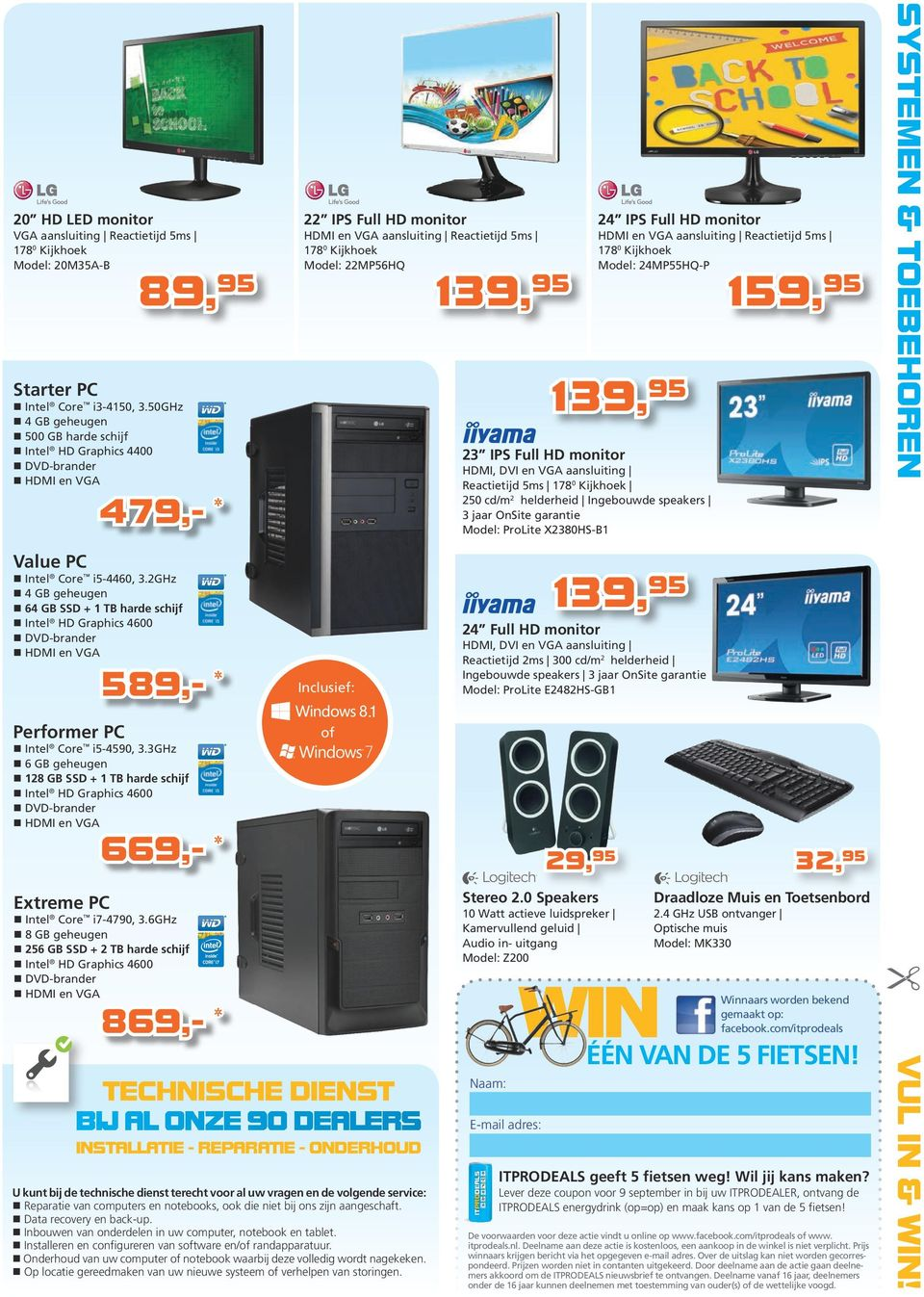 50GHz 4 GB geheugen 500 GB harde schijf Intel HD Graphics 4400 DVD-brander HDMI en VGA 23 IPS Full HD monitor HDMI, DVI en VGA aansluiting Reactietijd 5ms 1780 Kijkhoek 250 cd/m2 helderheid