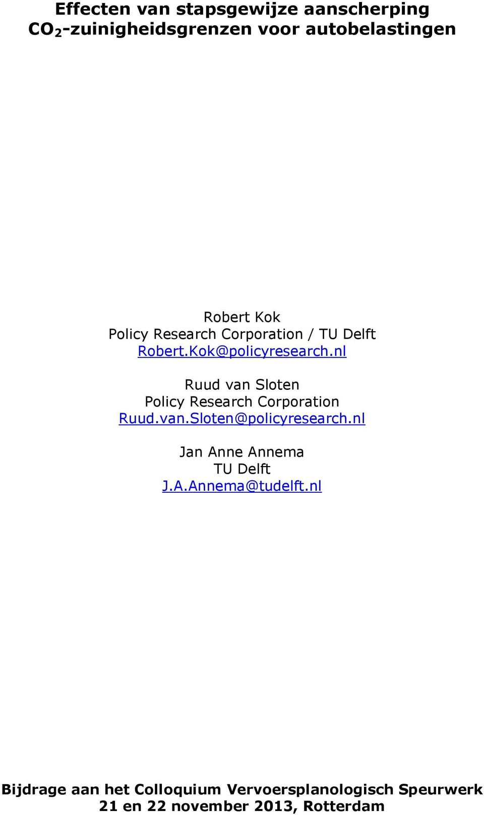 nl Ruud van Sloten Policy Research Corporation Ruud.van.Sloten@policyresearch.
