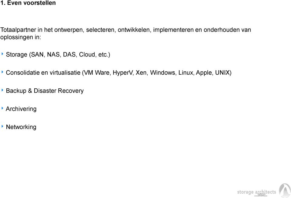 (SAN, NAS, DAS, Cloud, etc.
