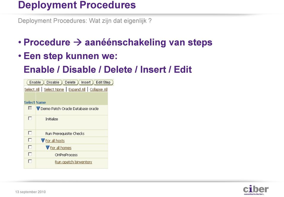 Procedure aanéénschakeling van steps Een