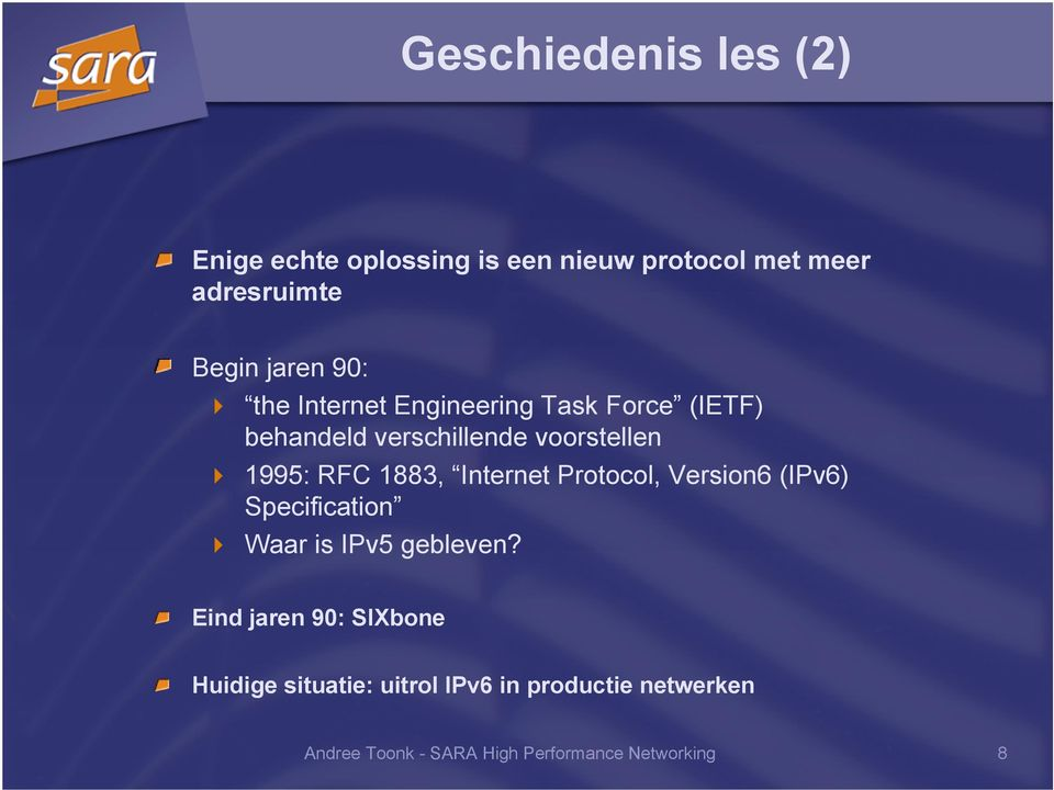 Internet Protocol, Version6 (IPv6) Specification Waar is IPv5 gebleven?