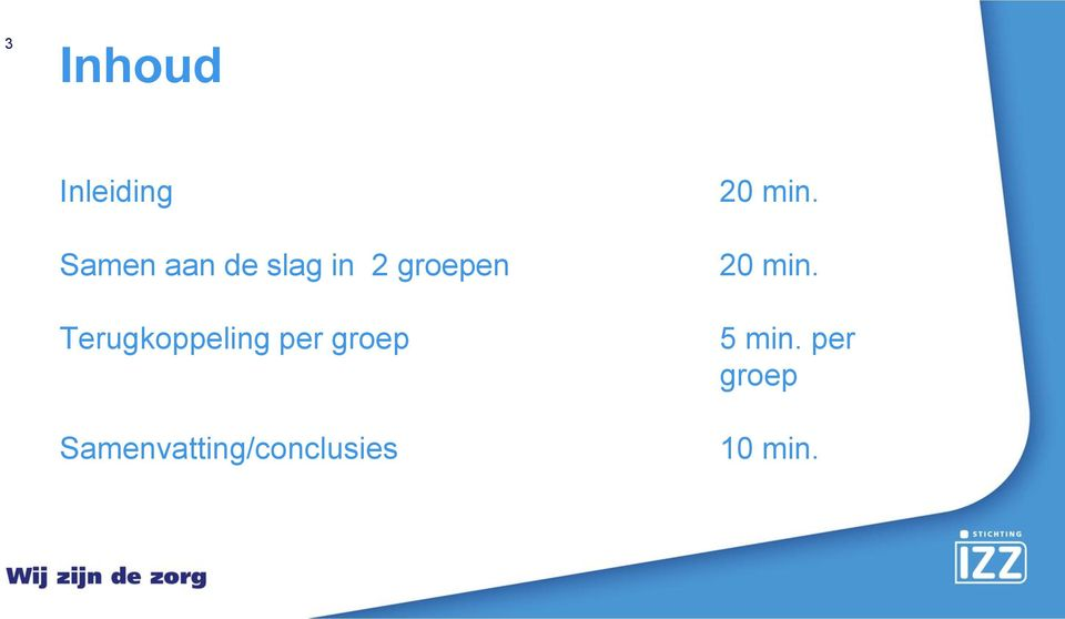 per groep Samenvatting/conclusies