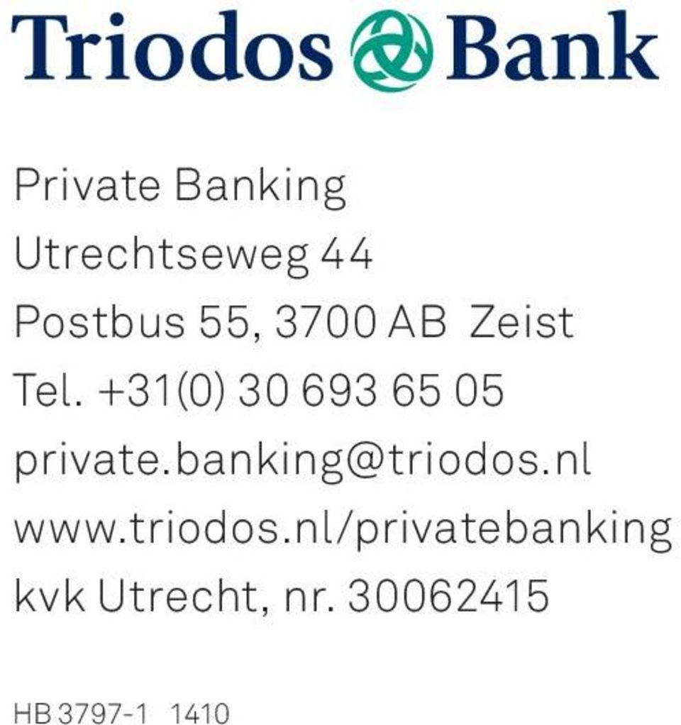 +31(0) 30 693 65 05 private.banking@triodos.