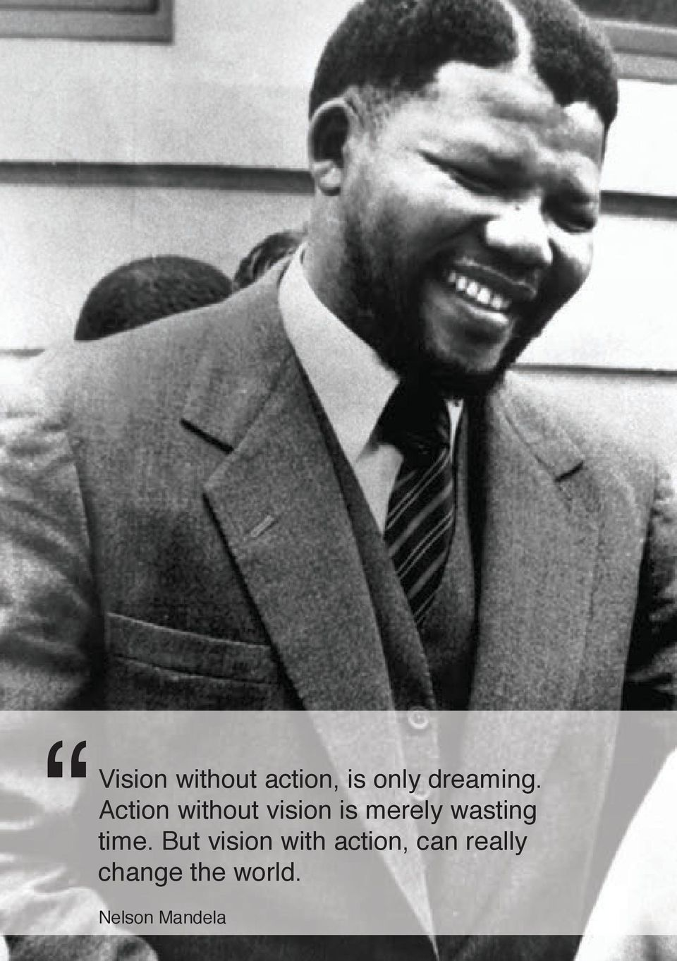Action without vision is merely
