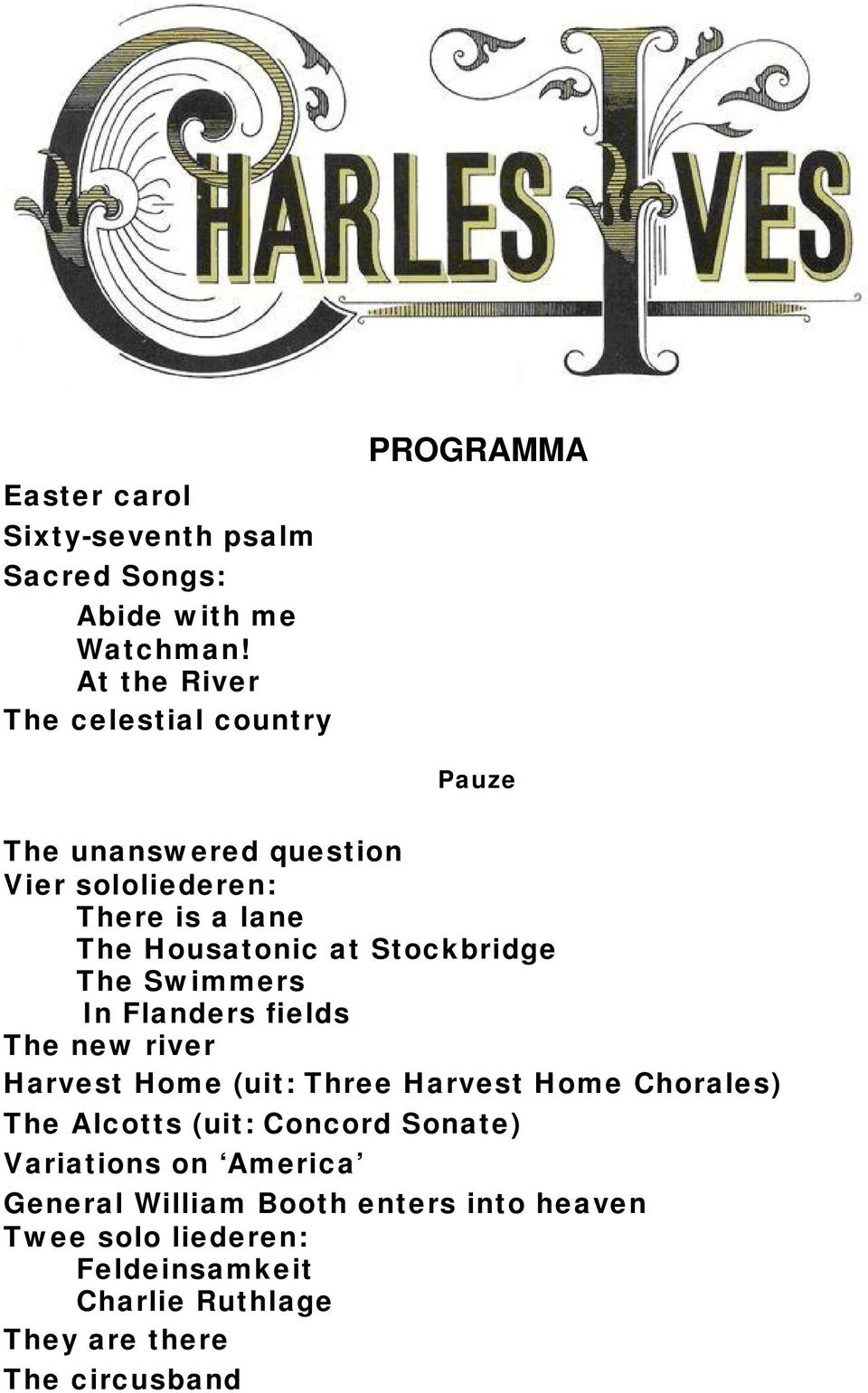 Housatonic at Stockbridge The Swimmers In Flanders fields The new river Harvest Home (uit: Three Harvest Home Chorales)