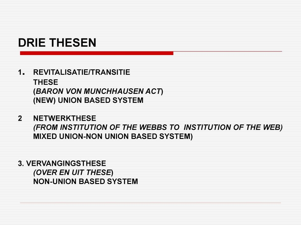 UNION BASED SYSTEM 2 NETWERKTHESE (FROM INSTITUTION OF THE WEBBS TO