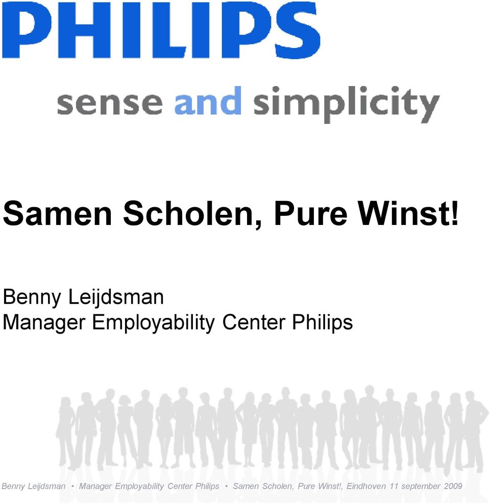 Philips  Philips , Eindhoven 11 september 2009