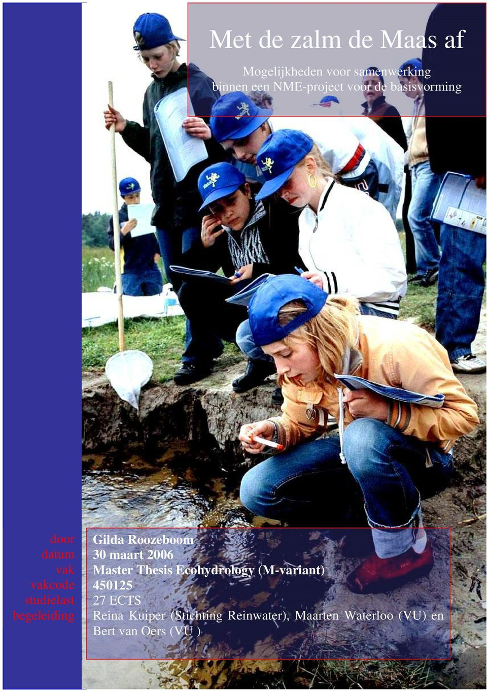 Roozeboom 30 maart 2006 Master Thesis Ecohydrology (M-variant) 450125 27