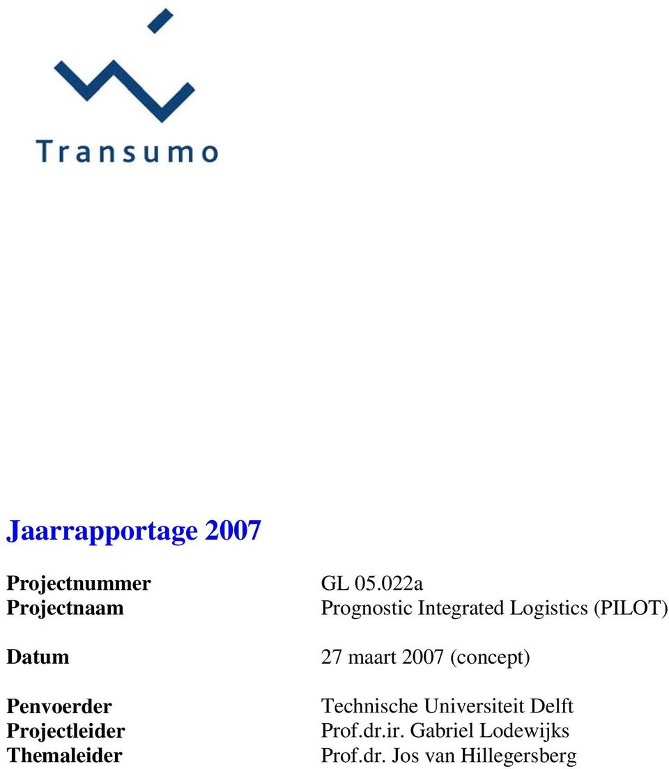 022a Prognostic Integrated Logistics (PILOT) 27 maart 2007