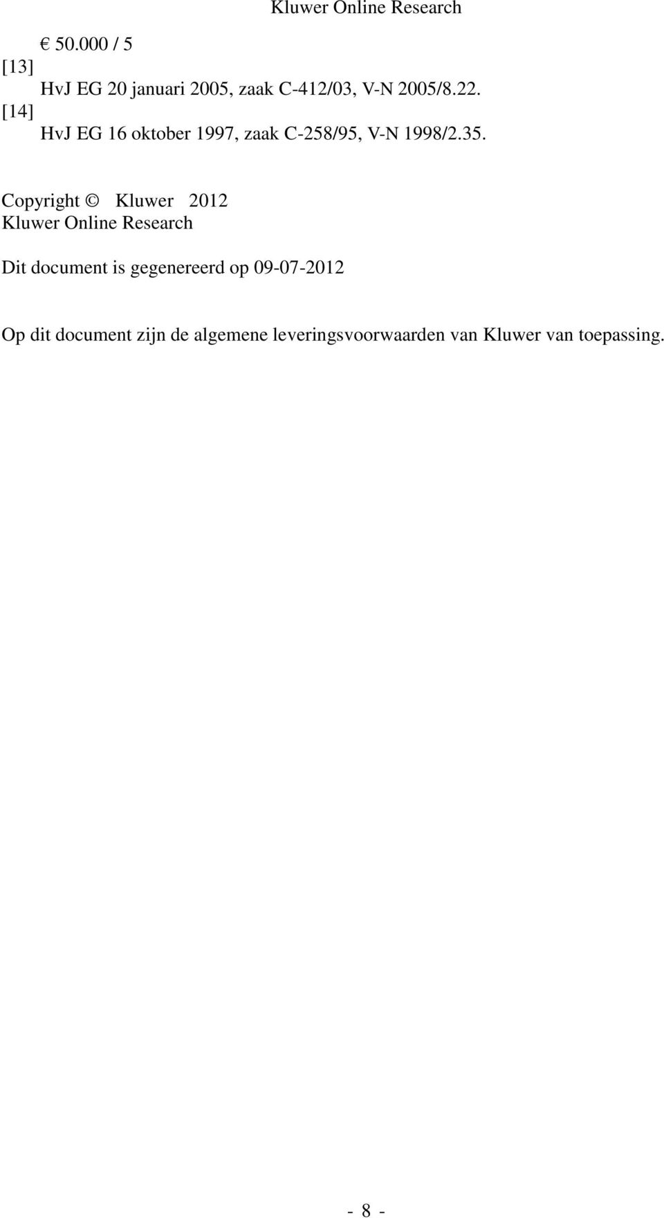Copyright Kluwer 2012 Kluwer Online Research Dit document is gegenereerd op
