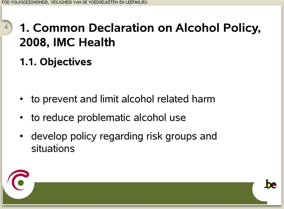 1. Objectives to prevent and limit alcohol related