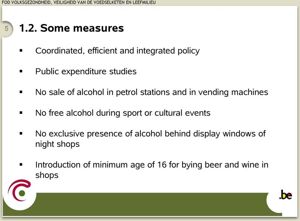 studies No sale of alcohol in petrol stations and in vending machines No free