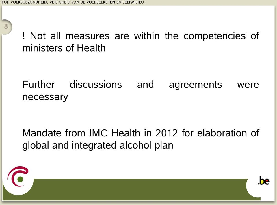 agreements were necessary Mandate from IMC Health