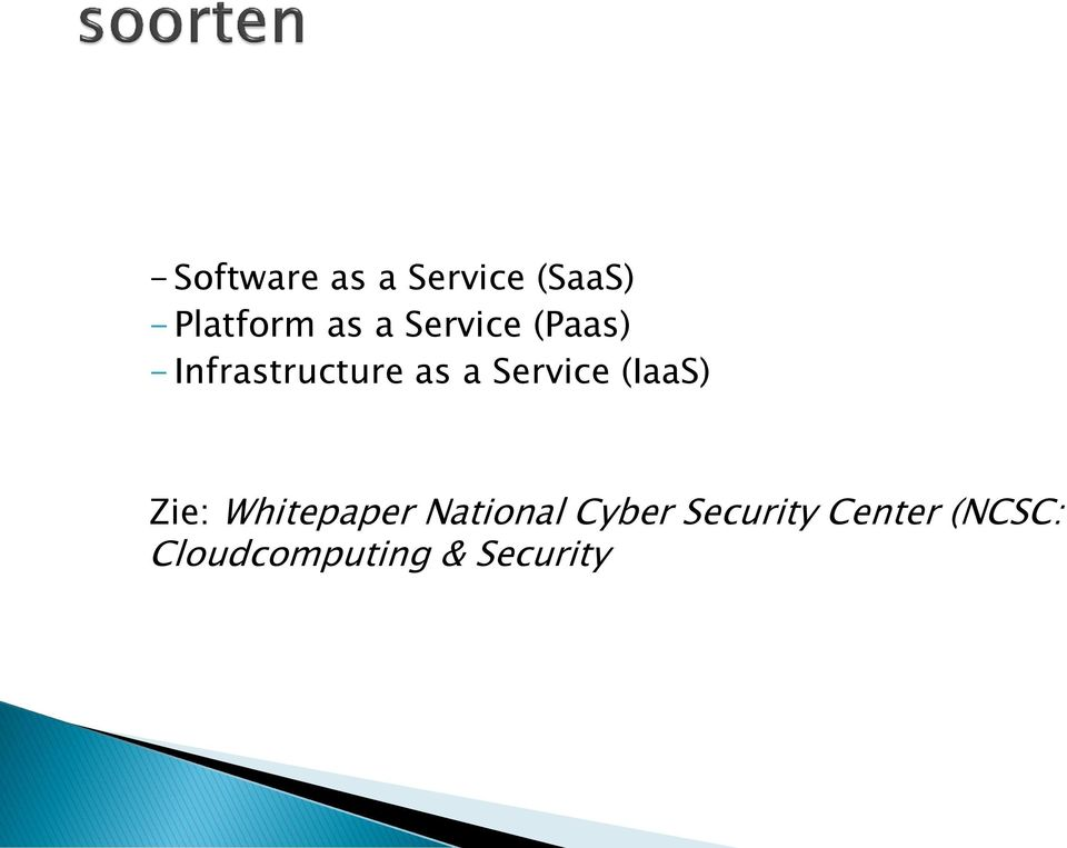 Service (IaaS) Zie: Whitepaper National