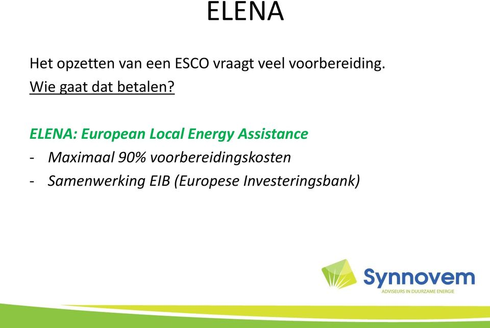 ELENA: European Local Energy Assistance - Maximaal