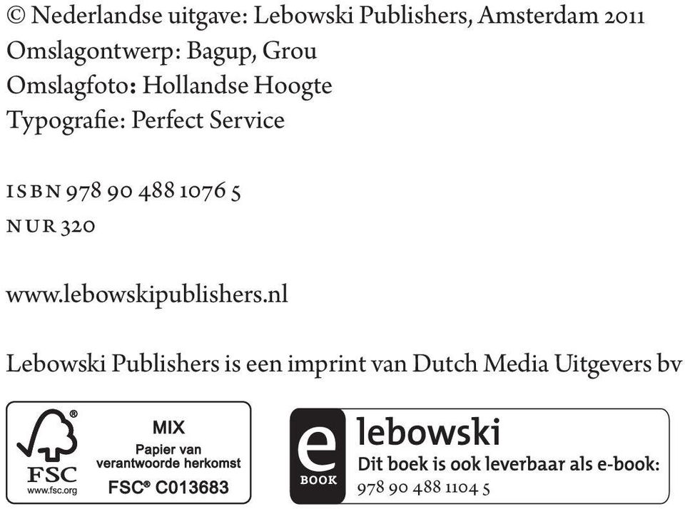 Perfect Service isbn 978 90 488 1076 5 nur 320 www.lebowskipublishers.