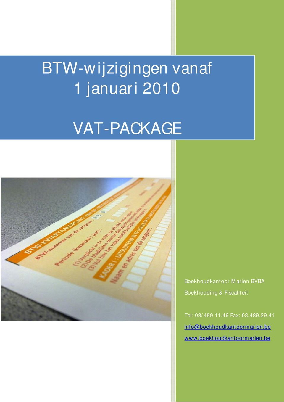Fiscaliteit Tel: 03/489.11.46 Fax: 03.489.29.