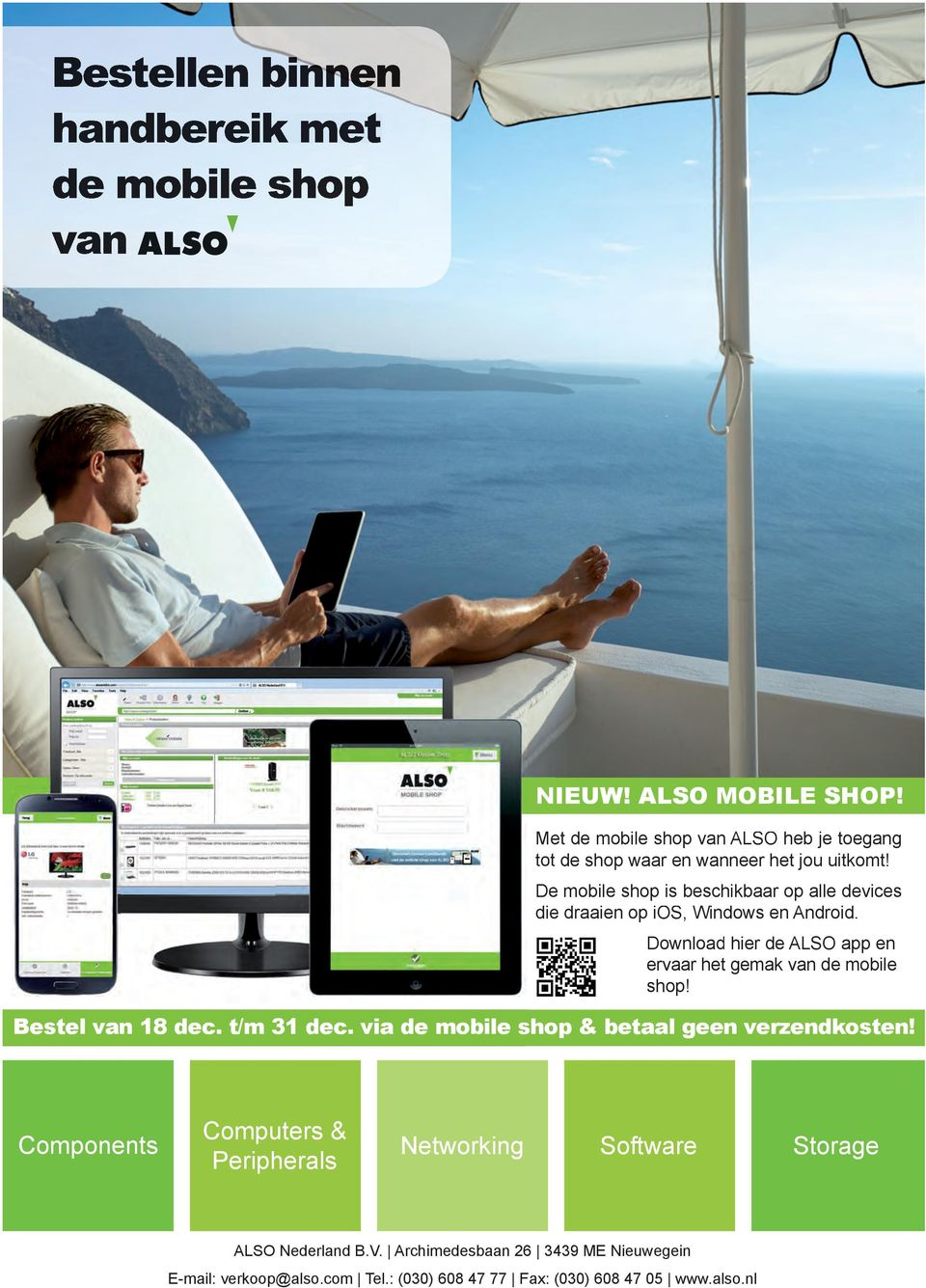 De mobile shop is beschikbaar op alle devices die draaien op ios, Windows en Android.