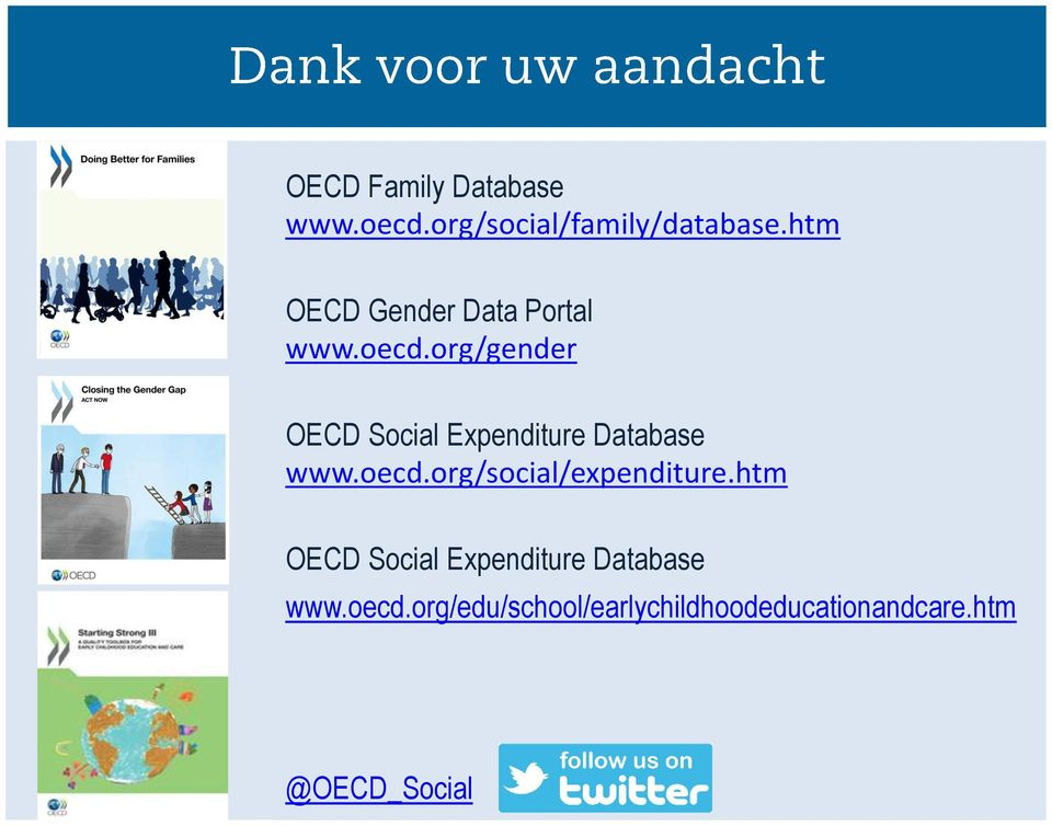 org/gender OECD Social Expenditure Database www.oecd.