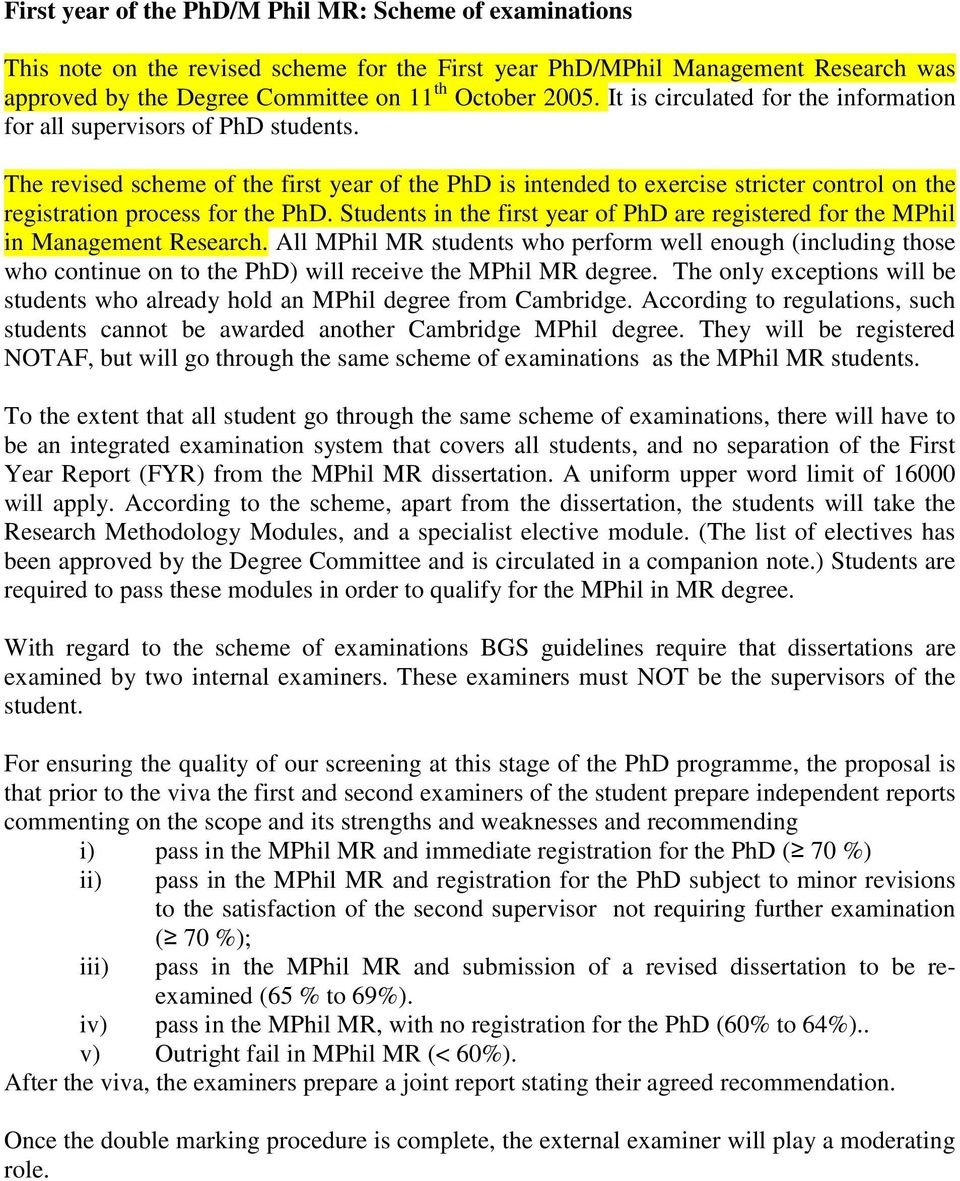 The revised scheme of the first year of the PhD is intended to exercise stricter control on the registration process for the PhD.