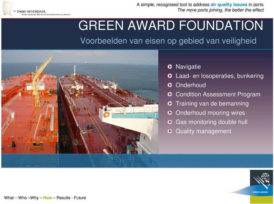 Navigatie Laad- en losoperaties, bunkering Onderhoud Condition Assessment Program