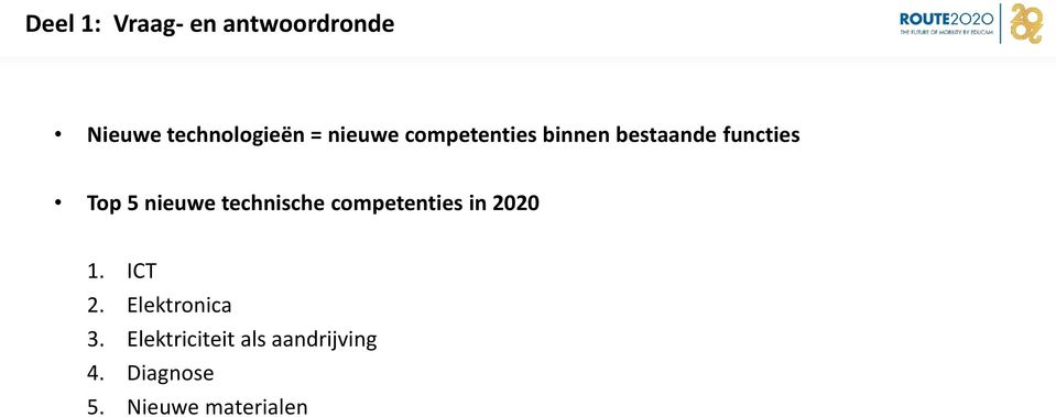 technische competenties in 2020 1. ICT 2. Elektronica 3.