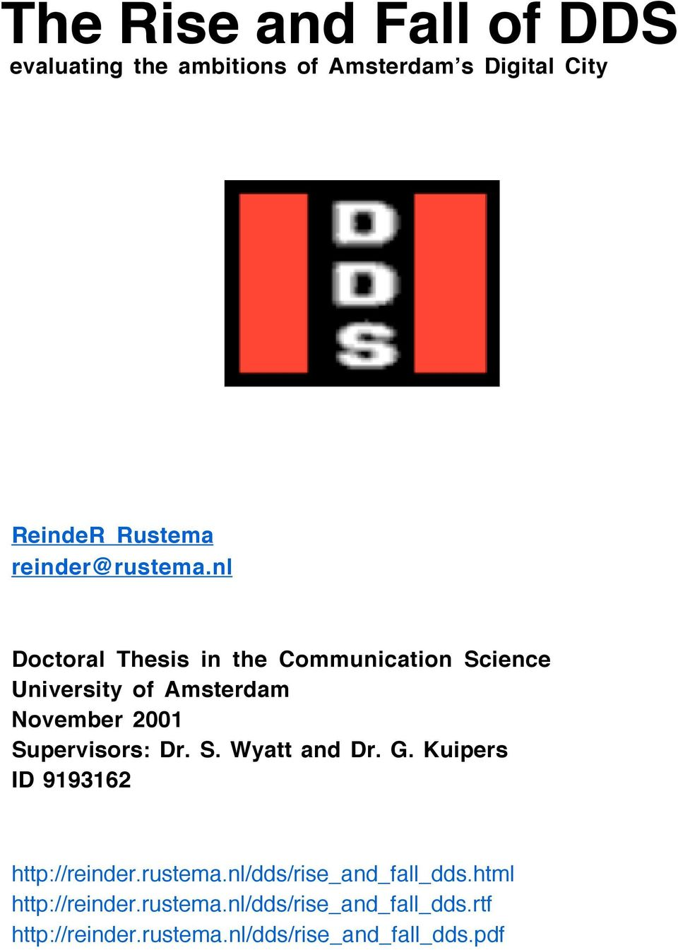 nl Doctoral Thesis in the Communication Science University of Amsterdam November 2001 Supervisors: Dr.
