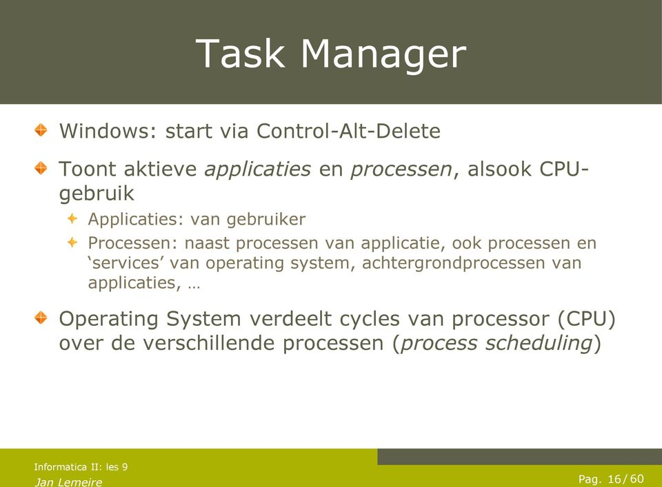 services van operating system, achtergrondprocessen van applicaties, Operating System verdeelt