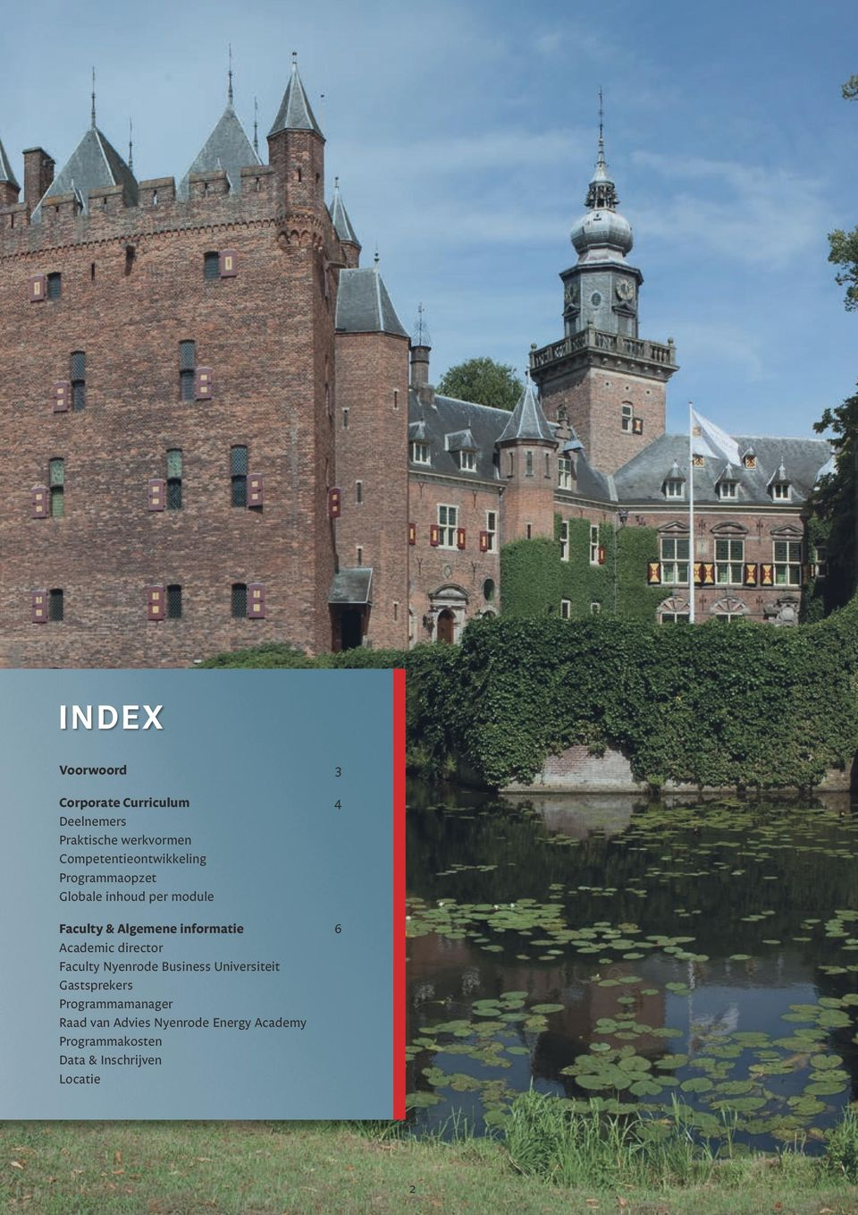 informatie 6 Academic director Faculty Nyenrode Business Universiteit Gastsprekers