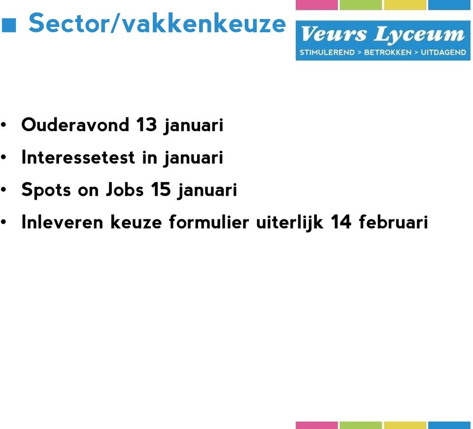 Spots on Jobs 15 januari Inleveren