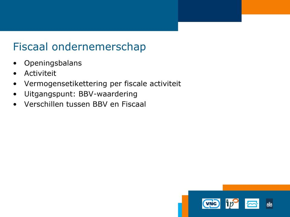 fiscale activiteit Uitgangspunt: