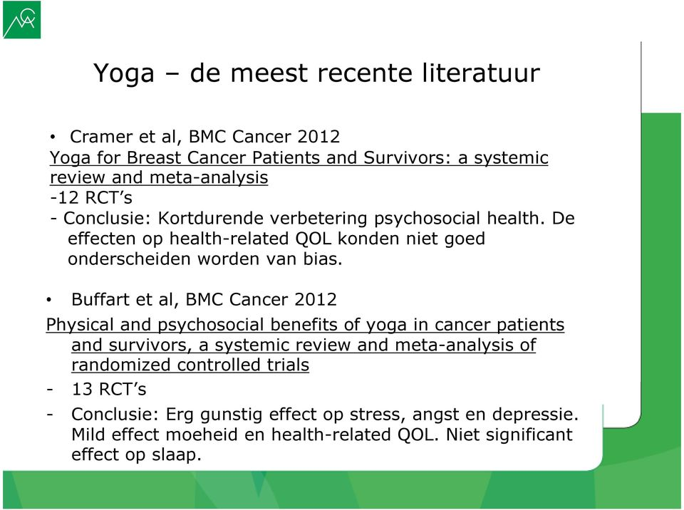 Buffart et al, BMC Cancer 2012 Physical and psychosocial benefits of yoga in cancer patients and survivors, a systemic review and meta-analysis of
