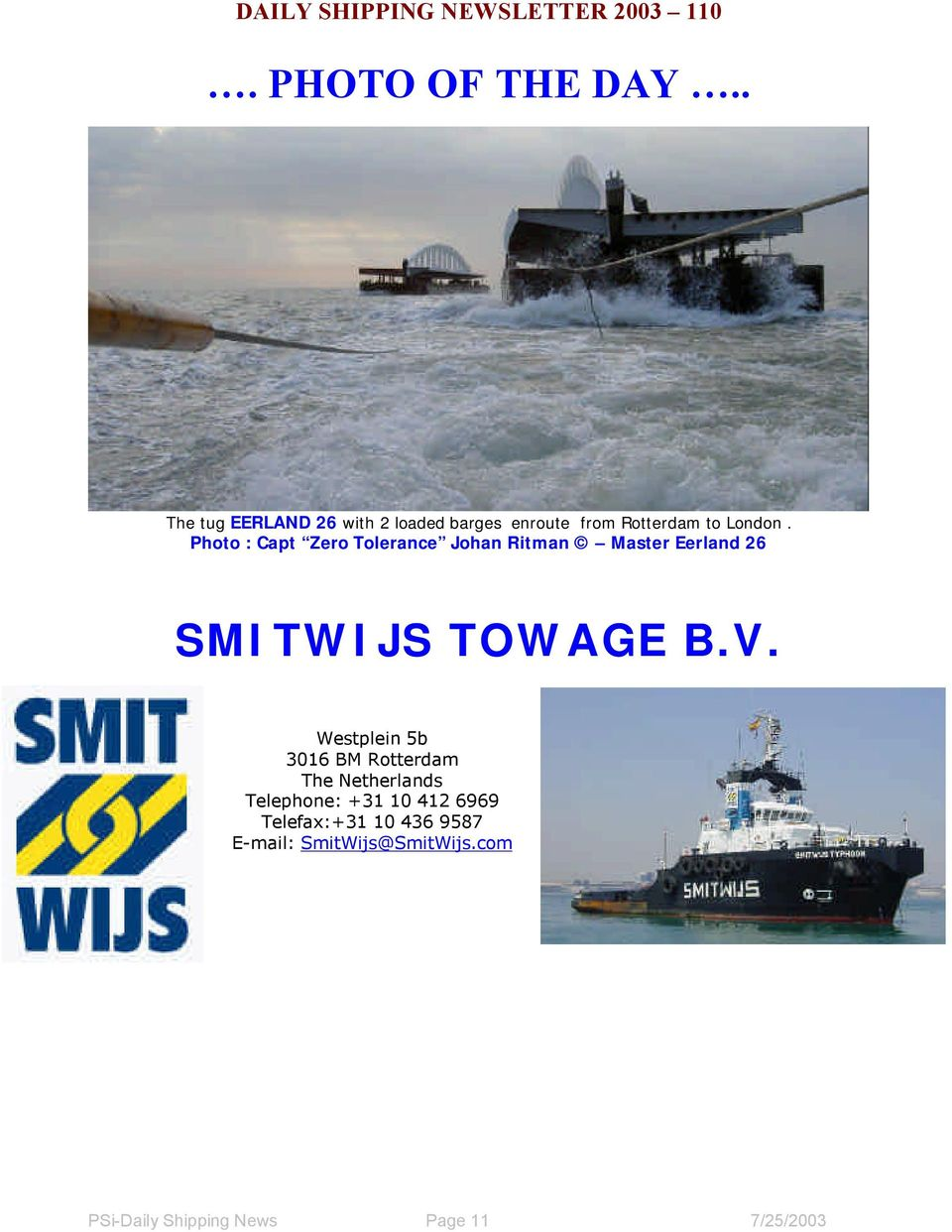 Photo : Capt Zero Tolerance Johan Ritman Master Eerland 26 SMITWIJS TOWAGE B.V.
