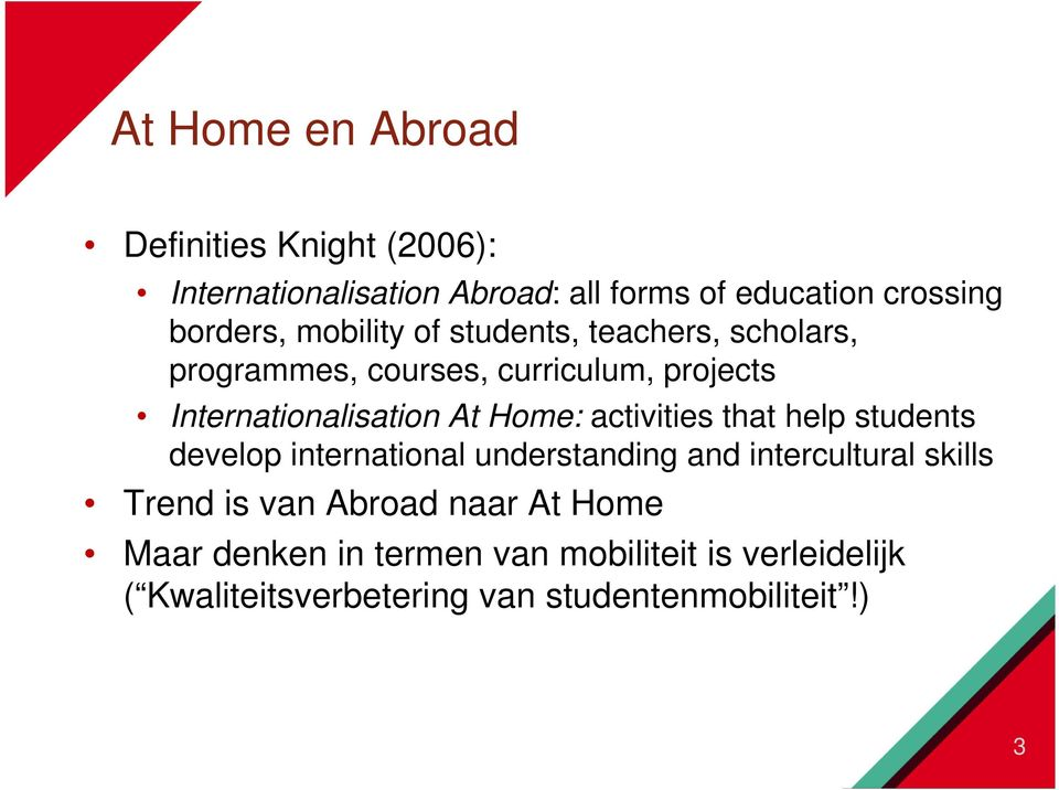 activities that help students develop international understanding and intercultural skills Trend is van Abroad