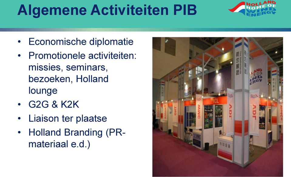 seminars, bezoeken, Holland lounge G2G & K2K