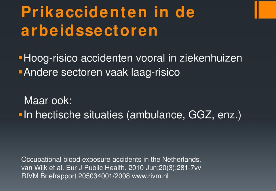 enz.) Occupational blood exposure accidents in the Netherlands. van Wijk et al.