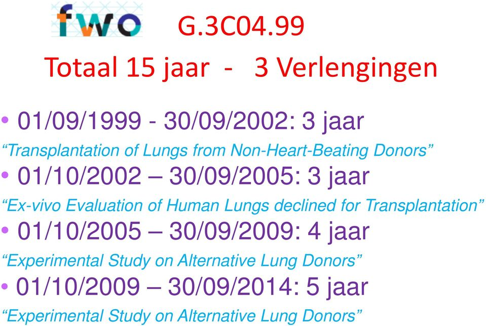 from Non-Heart-Beating Donors 01/10/2002 30/09/2005: 3 jaar Ex-vivo Evaluation of Human